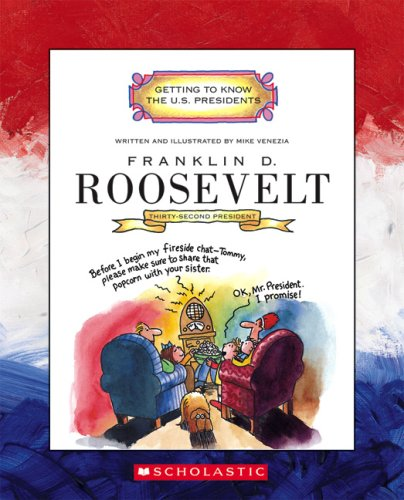 Franklin D. Roosevelt: Thirty-Second President 1933-1945 (Getting to Know the U.S. Presidents) ebook