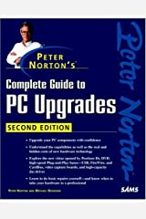 Peter Norton's Complete Guide to PC Upgrades (2nd Edition) (Pete Norton Series) Paperback