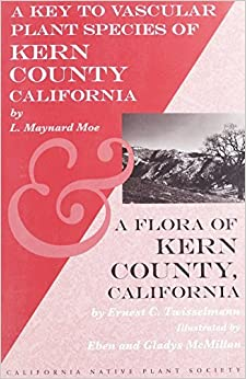 A Key to Vascular Plant Species of Kern County California and a Flora of Kern County California