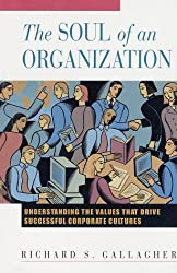 The Soul of an Organization: Understanding the Values That Drive Successful Corporate Cultures