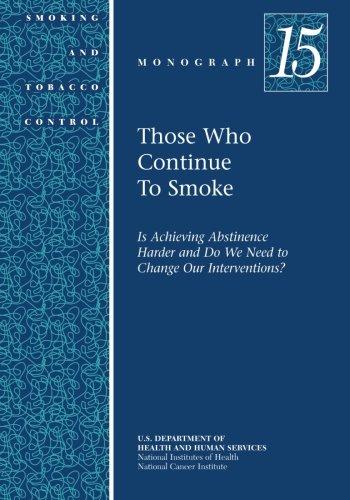 Those Who Continue to Smoke: Smoking and Tobacco Control Monograph No. 15 pdf epub