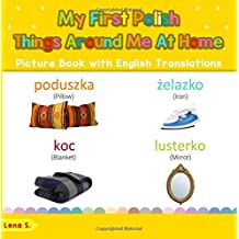 My First Polish Things Around Me at Home Picture Book with English Translations: Bilingual Early Learning & Easy Teaching Polish Books for Kids