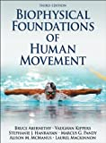 Biophysical Foundations of Human Movement-3rd Edition 3rd Edition