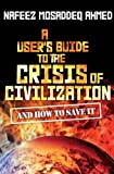 A User's Guide to the Crisis of Civilization: And How to Save It Pdf