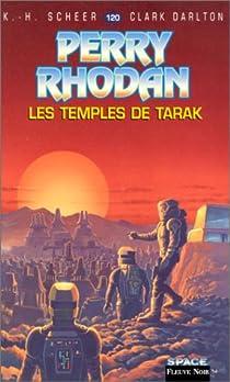 Perry Rhodan, tome 120 : Les Temples de Tarak par Scheer