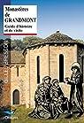 Monastères de Grandmont. Guide d'histoire et de visite par Bresson