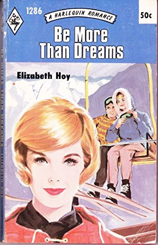 Be More Than Dreams (Harlequin Romance #1286)