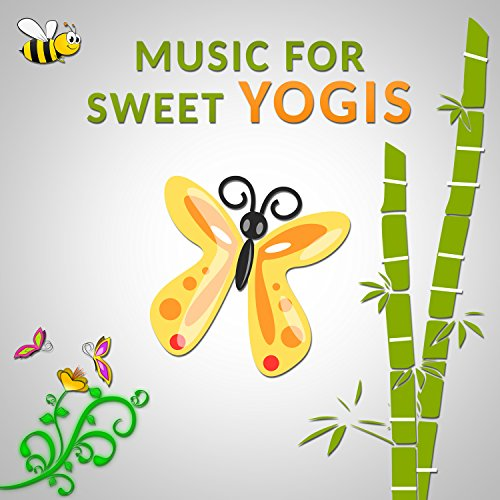- Music for Sweet Yogis: Relaxing Instrumental Background Music and Yoga Class Exercises for Little Ones, Soothing Nature & Animal Sounds (Birds, Rainforest, Calm Sea Waves)