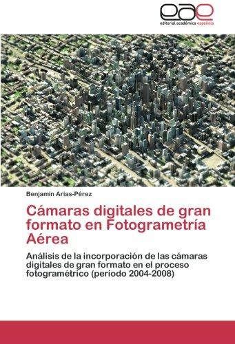 Descargar Libro Camaras Digitales De Gran Formato En Fotogrametria Aerea Arias-perez Benjamin