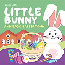 Little Bunny and Magic Easter Town (Rhyming Bedtime Story, Children's Picture Book About Love and Caring)