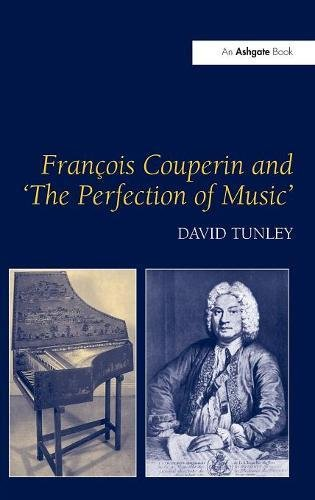 Francois Couperin and 'The Perfection of Music' by Routledge