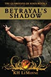 Betrayal's Shadow, Lemoyne, K. H., 1937080072
