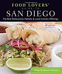 Food Lovers' Guide to® San Diego: The Best Restaurants, Markets & Local Culinary Offerings (Food Lovers' Series)