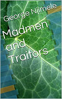 Madmen and Traitors