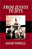 From Jennys to Jets, David G. Towell, 0595211895