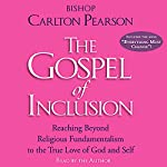 The Gospel of Inclusion | Bishop Carlton Pearson