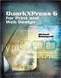 QuarkXPress 6 for Print and Web Design, Michael Baumgardt, 0321168909