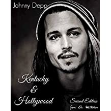 Johnny Depp - Kentucky and Hollywood: Second Edition