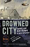 img - for Drowned City: Hurricane Katrina and New Orleans book / textbook / text book
