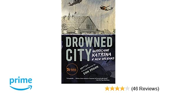 Drowned City: Hurricane Katrina and New Orleans: Don Brown