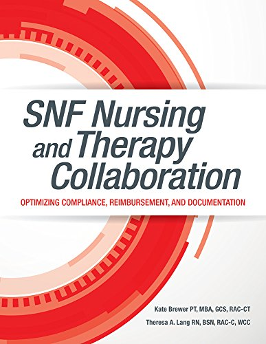SNF Nursing and Therapy Collaboration: Optimizing Compliance, Reimbursement, and Documentation by HCPro Inc.