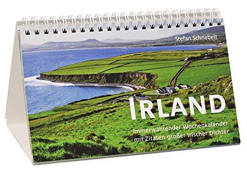 Irland Tischkalender: Immerwährender Wochenkalender mit Zitaten großer irischer Dichter