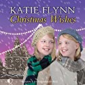 Christmas Wishes Audiobook by Katie Flynn Narrated by Anne Dover