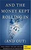And the Money Kept Rolling In (and Out), Paul Blustein, 1586482459