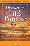 Discovering Your Life's Purpose with the 5Ps to Prosperity, Kelly Sayers, 1452540004
