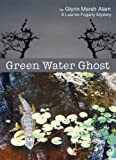 Green Water Ghost (A Luanne Fogarty Mystery)
