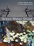 Green Water Ghost, Glynn Marsh Alam, 0972507884