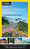 : National Geographic Guide to Scenic Highways and Byways, 4th Edition: The 300 Best Drives in the U.S.