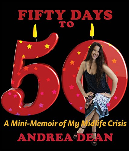 Fifty Days to 50: A Mini-Memoir of My Midlife -