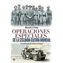 Operaciones especiales de la Segunda Guerra Mundial (Historia del siglo XX) (Spanish Edition