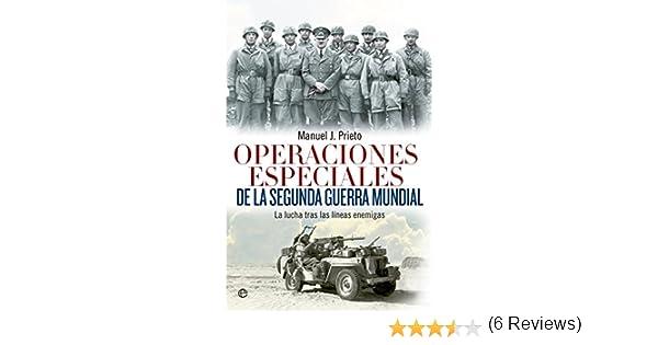 Operaciones especiales de la Segunda Guerra Mundial (Historia del siglo XX) eBook: Manuel J. Prieto: Amazon.es: Tienda Kindle