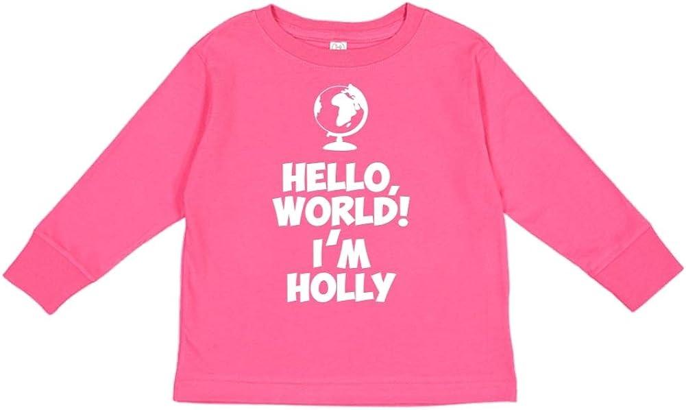 Im Holly Personalized Name Toddler//Kids Long Sleeve T-Shirt Mashed Clothing Hello World