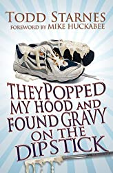 They Popped My Hood And Found Gravy on the Dipstick by Starnes, Todd(February 25, 2009) Paperback