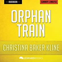 Orphan Train, by Christina Baker Kline: Unofficial & Independent Summary & Analysis