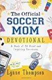The Official Soccer Mom Devotional, Lynne Thompson, 0830745831