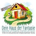 Dein Haus der Fantasie 1: Geschichten zum Entspannen, Einschlafen und Träumen Hörbuch von Tobias Diakow Gesprochen von: Tobias Diakow
