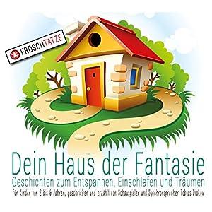 Dein Haus der Fantasie 1 Hörbuch