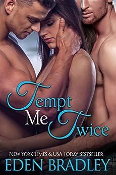 Tempt Me Twice by [Bradley, Eden]