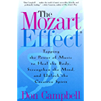 The Mozart Effect: Tapping the Power of Music to Heal the Body, Strengthen the Mind, and Unlock the Creative Spirit book cover