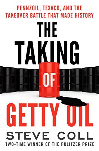 The Taking of Getty Oil: Pennzoil, Texaco, and the Takeover Battle That Made History