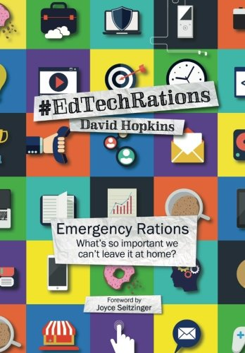 Emergency Rations #EdTechRations: What's so important we can't leave it at home?