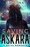 Saving Askara: A Sci-fi Romance by  J.M. Link in stock, buy online here