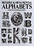 Bizarre & Ornamental Alphabets (Lettering, Calligraphy, Typography)
