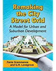 Remaking the City Street Grid: A Model for Urban and Suburban Development
