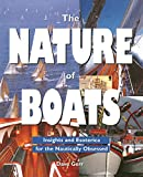 : The Nature of Boats: Insights and Esoterica for the Nautically Obsessed