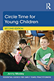 Circle Time for Young Children (Essential Guides for Early Years Practitioners)